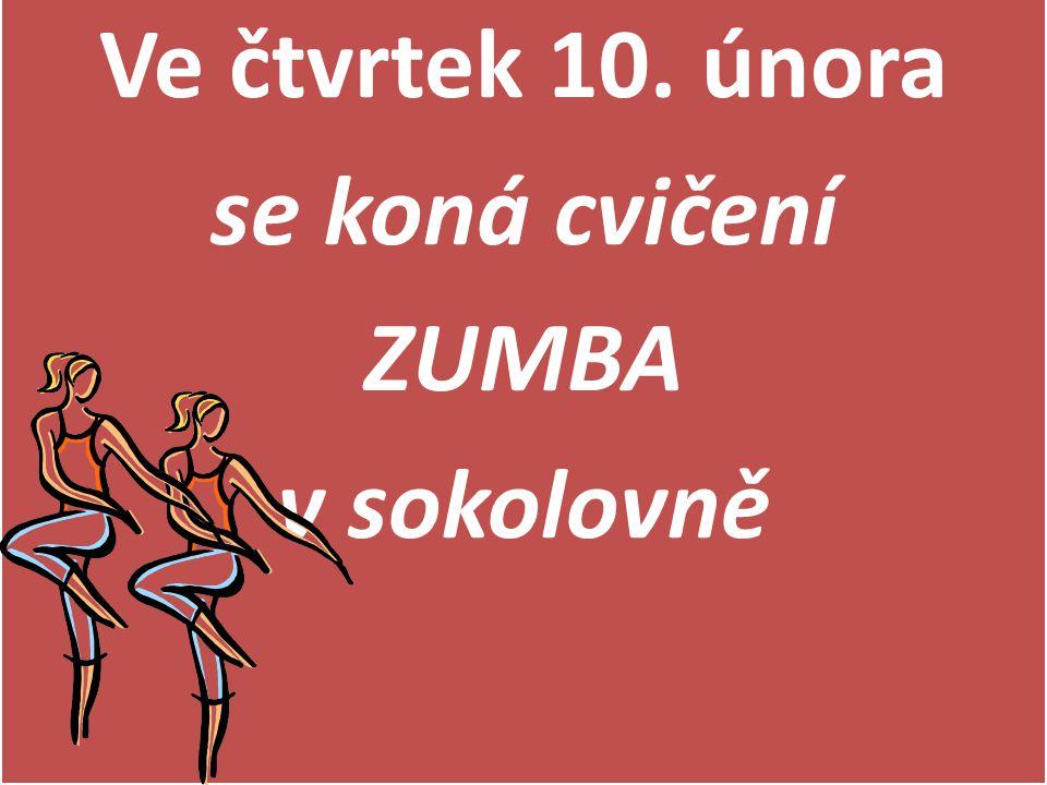 Ve čtvrtek 10. února se koná cvičení ZUMBA v sokolovně