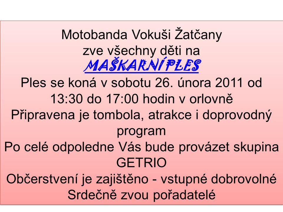 Motobanda Vokuši Žatčany zve všechny děti na MAŠKARNÍ PLES