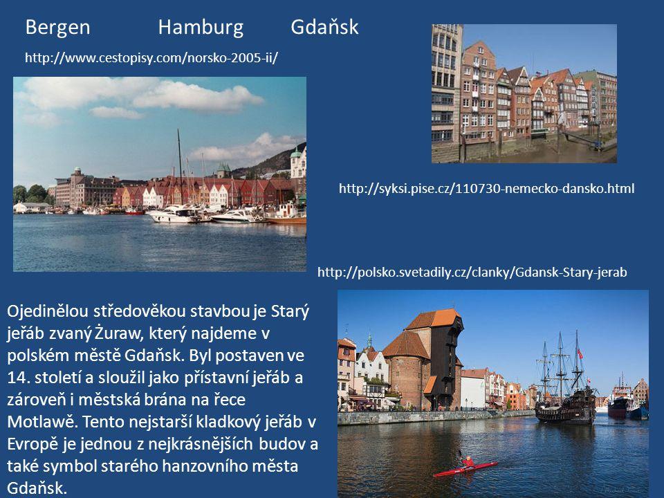 Bergen Hamburg Gdaňsk http://www.cestopisy.com/norsko-2005-ii/ http://syksi.pise.cz/110730-nemecko-dansko.html.