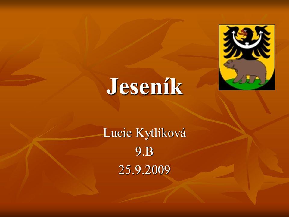 Jeseník Lucie Kytlíková 9.B 25.9.2009