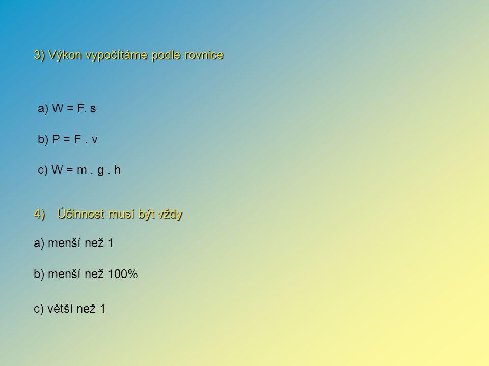 3) Výkon vypočítáme podle rovnice