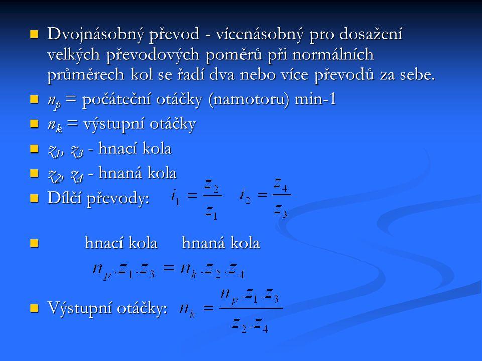 Dvojnásobný převod - vícenásobný pro dosažení velkých převodových poměrů při normálních průměrech kol se řadí dva nebo více převodů za sebe.