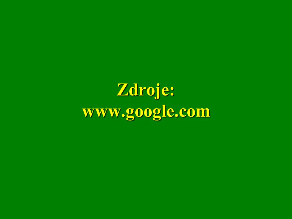 Zdroje: www.google.com