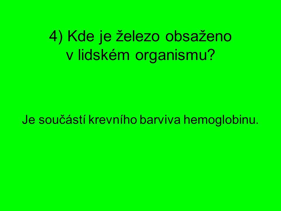 4) Kde je železo obsaženo v lidském organismu