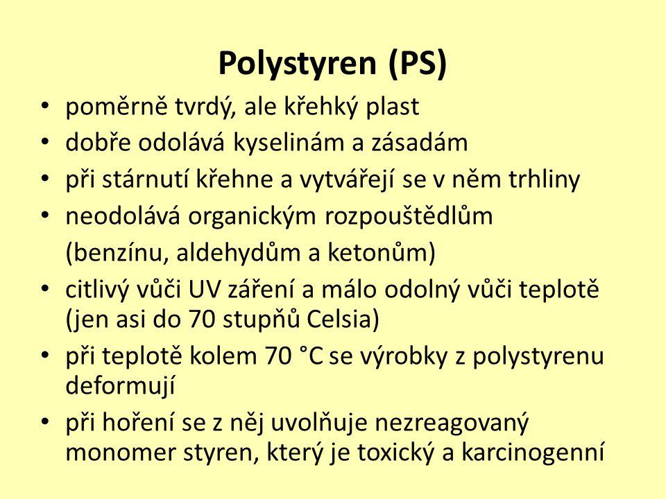 Polystyren (PS) poměrně tvrdý, ale křehký plast