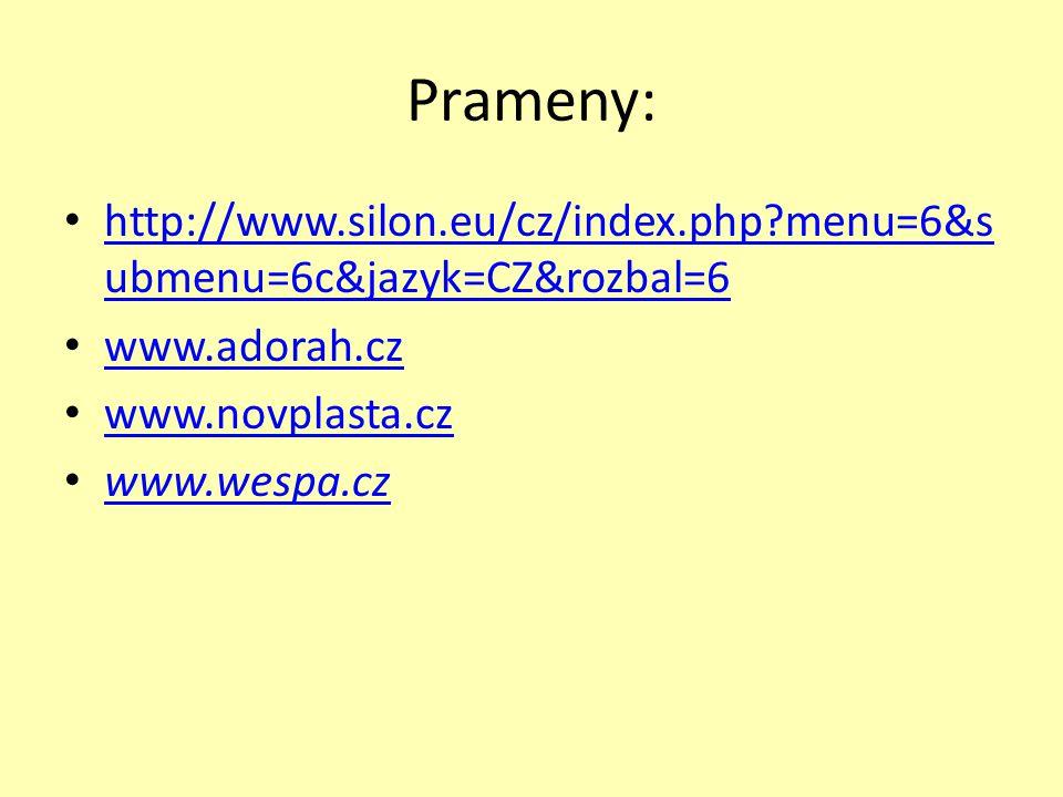 Prameny: http://www.silon.eu/cz/index.php menu=6&submenu=6c&jazyk=CZ&rozbal=6. www.adorah.cz. www.novplasta.cz.