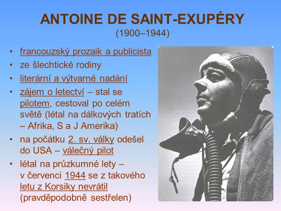 ANTOINE DE SAINT-EXUPÉRY (1900–1944)
