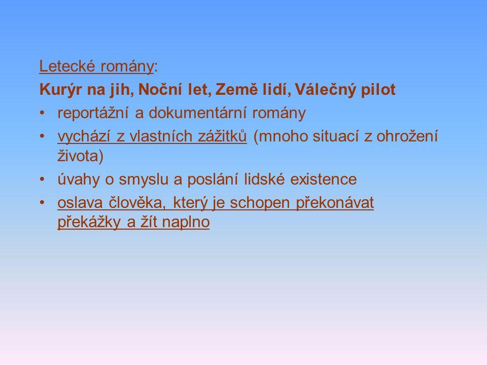 Letecké romány: Kurýr na jih, Noční let, Země lidí, Válečný pilot. reportážní a dokumentární romány.