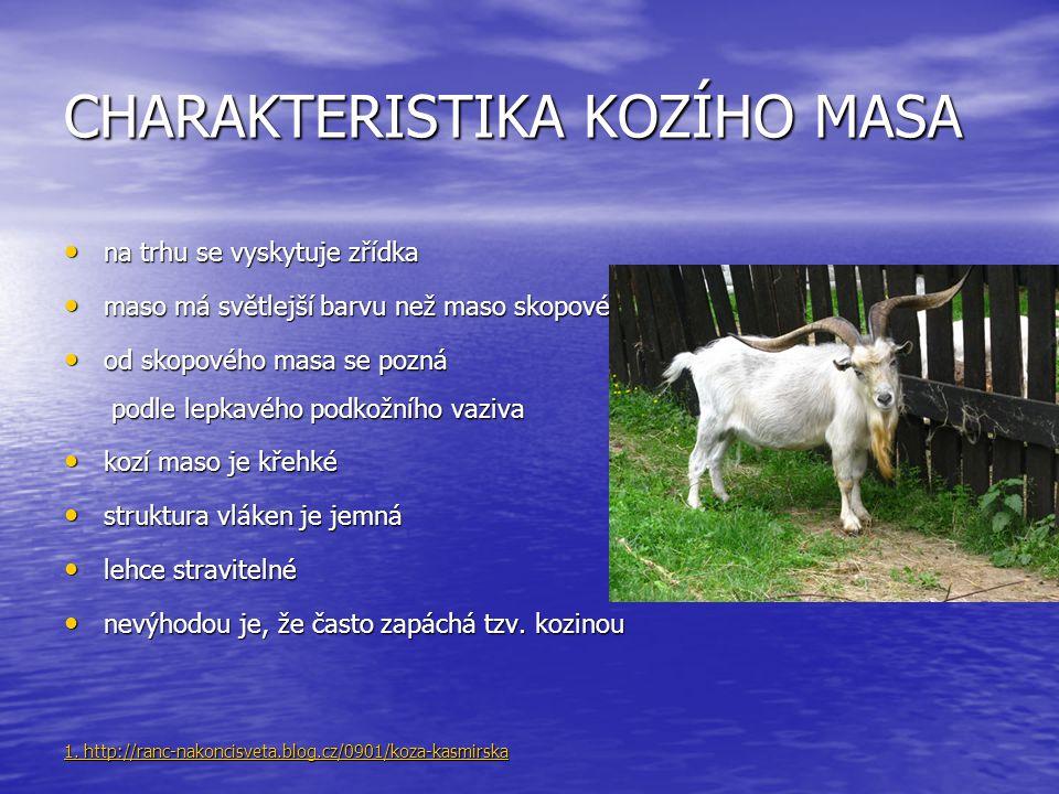 CHARAKTERISTIKA KOZÍHO MASA