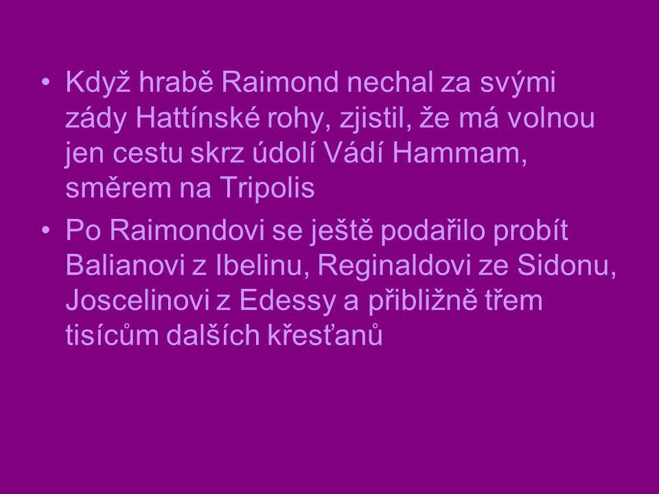 Když hrabě Raimond nechal za svými zády Hattínské rohy, zjistil, že má volnou jen cestu skrz údolí Vádí Hammam, směrem na Tripolis