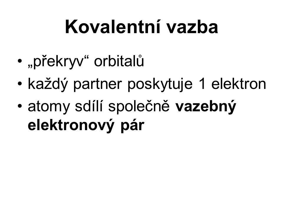 """Kovalentní vazba """"překryv orbitalů každý partner poskytuje 1 elektron"""