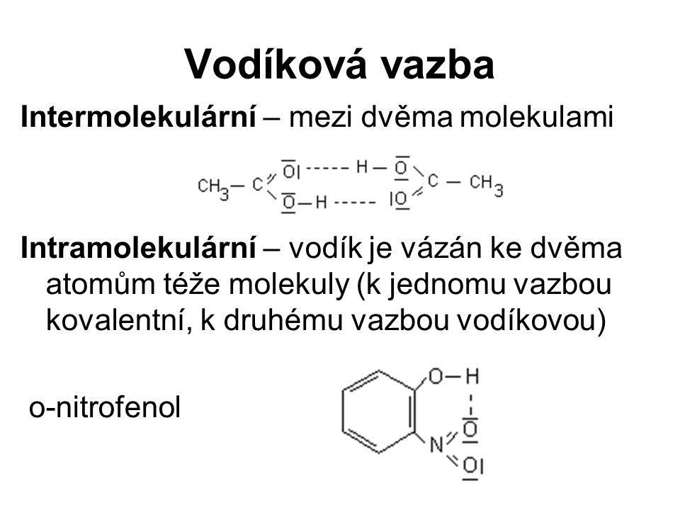Vodíková vazba Intermolekulární – mezi dvěma molekulami