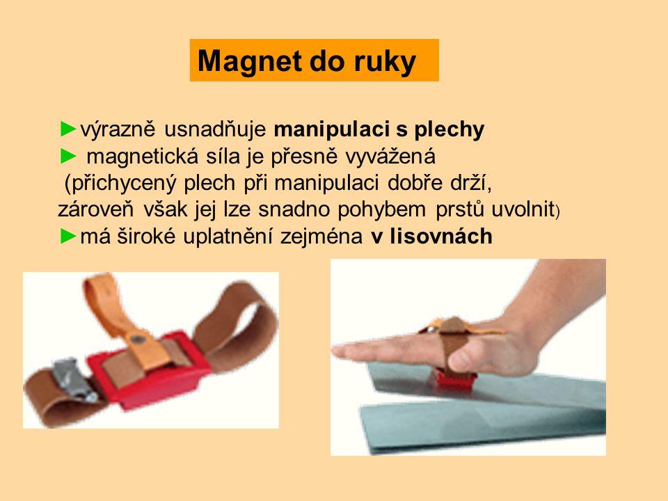 Magnet do ruky výrazně usnadňuje manipulaci s plechy