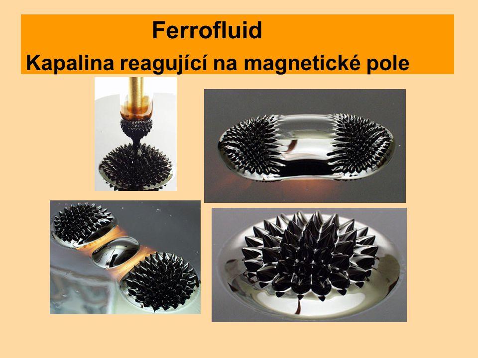 Ferrofluid Kapalina reagující na magnetické pole