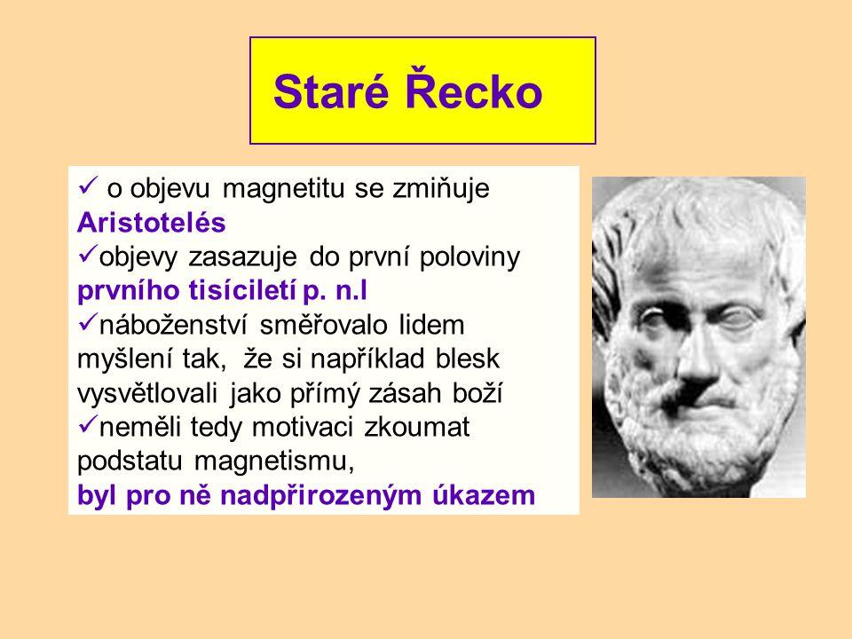 Staré Řecko o objevu magnetitu se zmiňuje Aristotelés