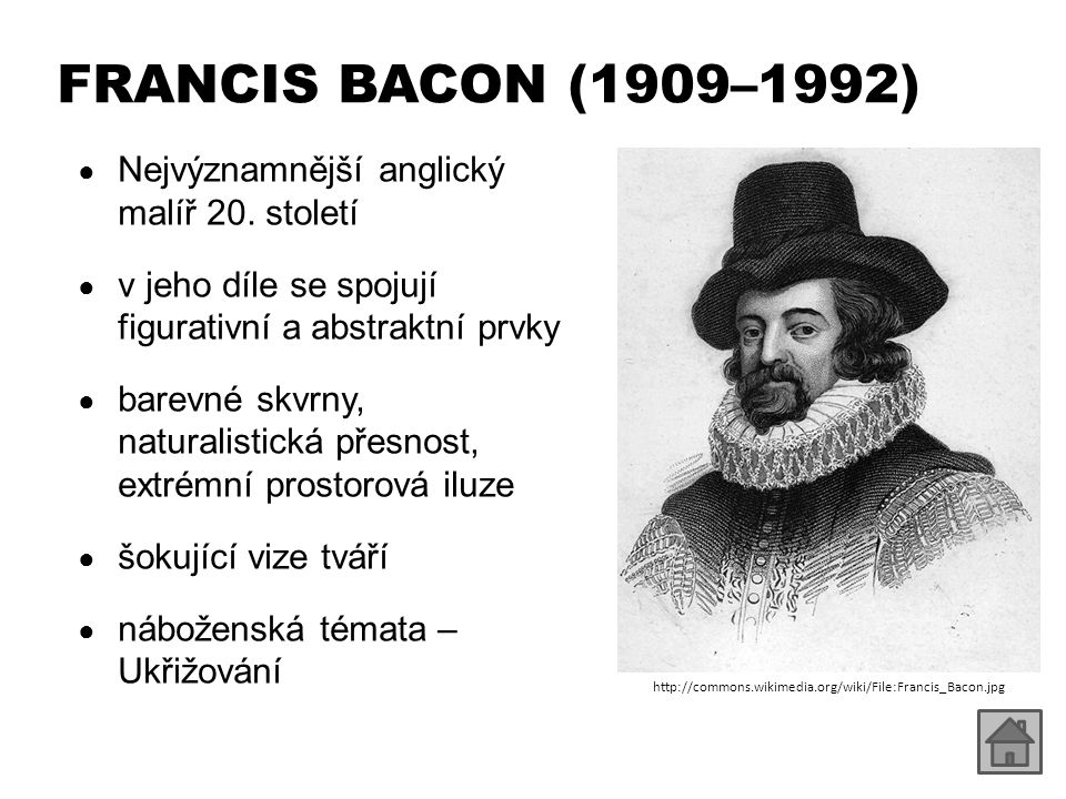 FRANCIS BACON (1909–1992) Nejvýznamnější anglický malíř 20. století