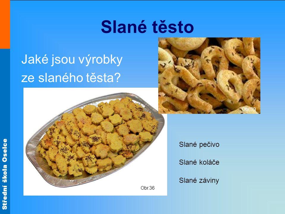 Slané těsto Jaké jsou výrobky ze slaného těsta Slané pečivo
