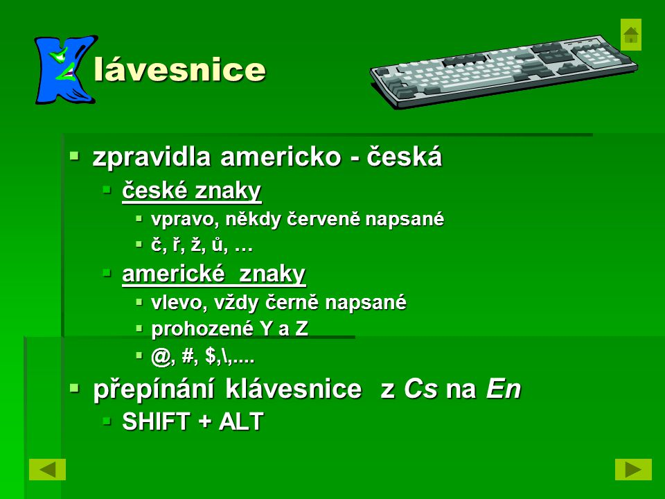 lávesnice zpravidla americko - česká přepínání klávesnice z Cs na En