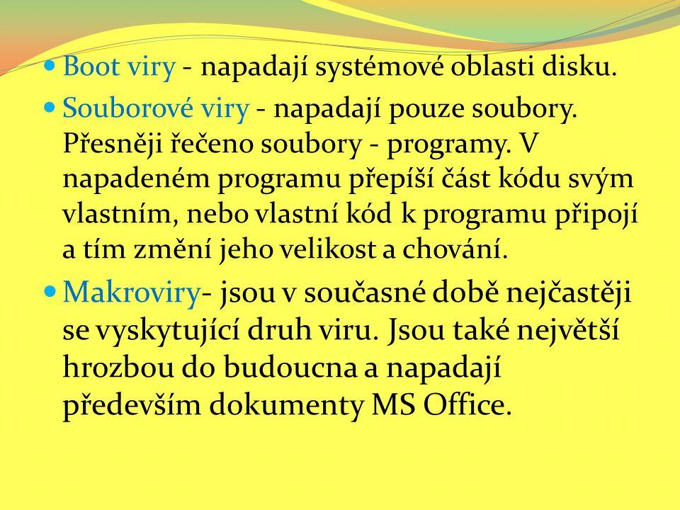 Boot viry - napadají systémové oblasti disku.
