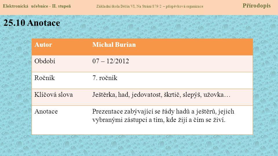 25.10 Anotace Autor Michal Burian Období 07 – 12/2012 Ročník 7. ročník