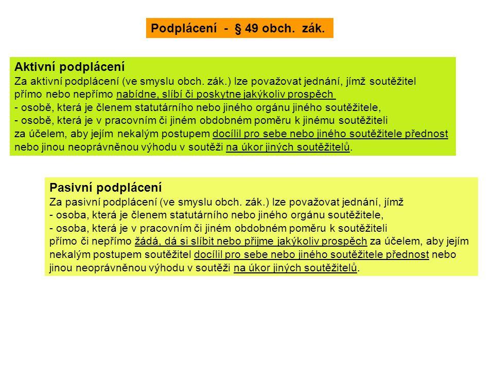 Podplácení - § 49 obch. zák. Aktivní podplácení Pasivní podplácení