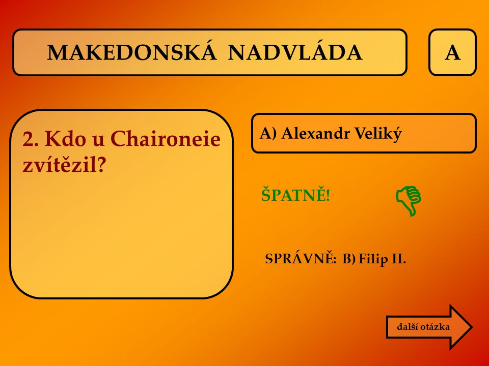  MAKEDONSKÁ NADVLÁDA A 2. Kdo u Chaironeie zvítězil