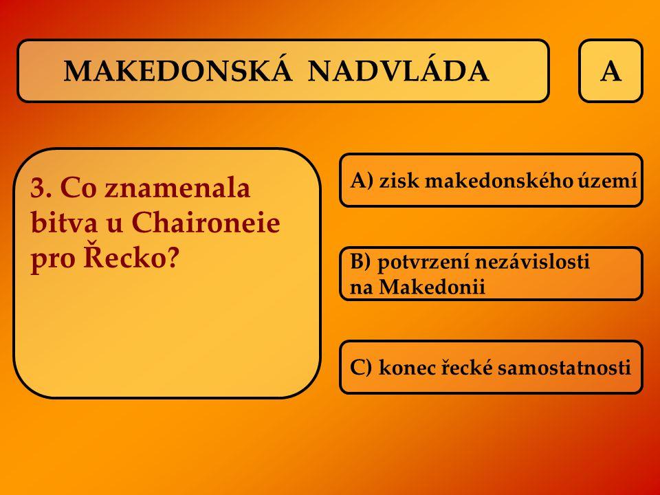 3. Co znamenala bitva u Chaironeie pro Řecko