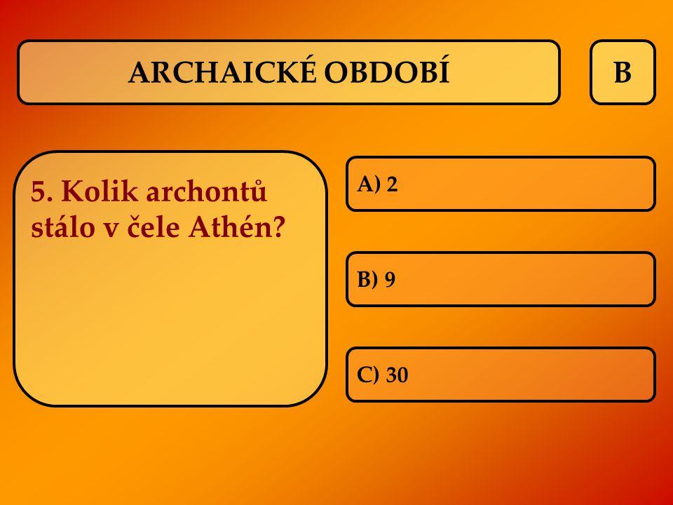 5. Kolik archontů stálo v čele Athén