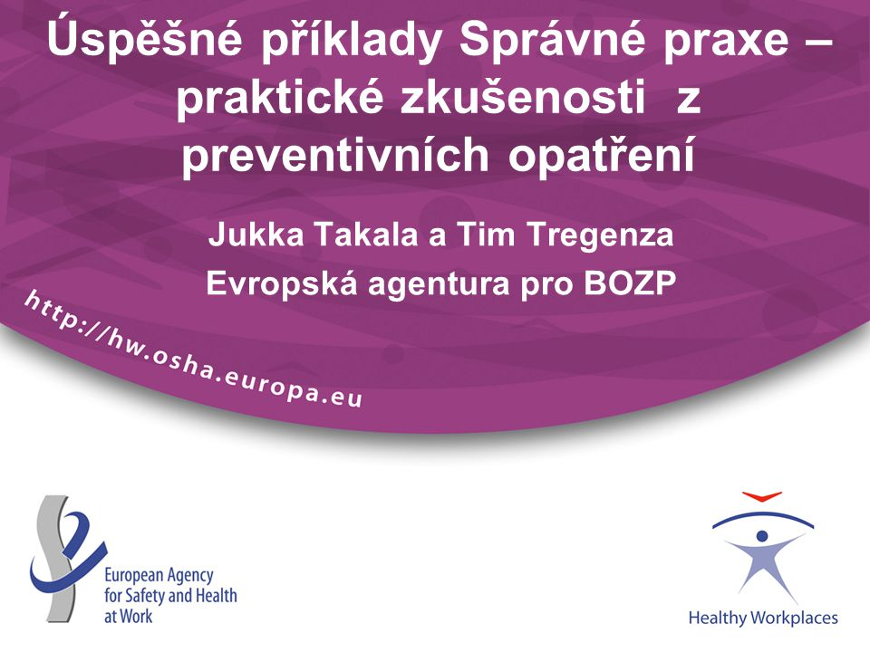 Jukka Takala a Tim Tregenza Evropská agentura pro BOZP
