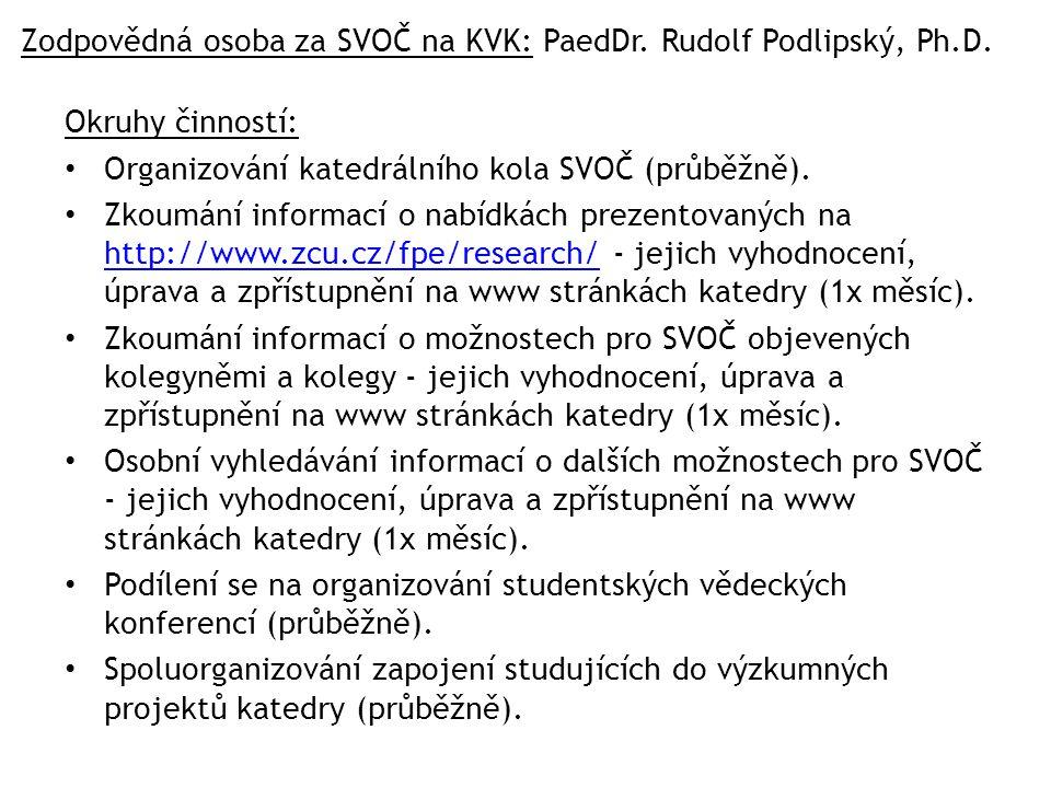 Zodpovědná osoba za SVOČ na KVK: PaedDr. Rudolf Podlipský, Ph.D.