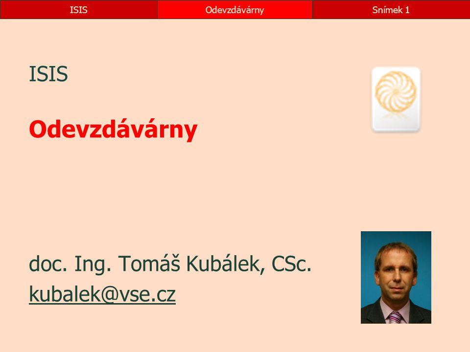 ISIS doc. Ing. Tomáš Kubálek, CSc. kubalek@vse.cz