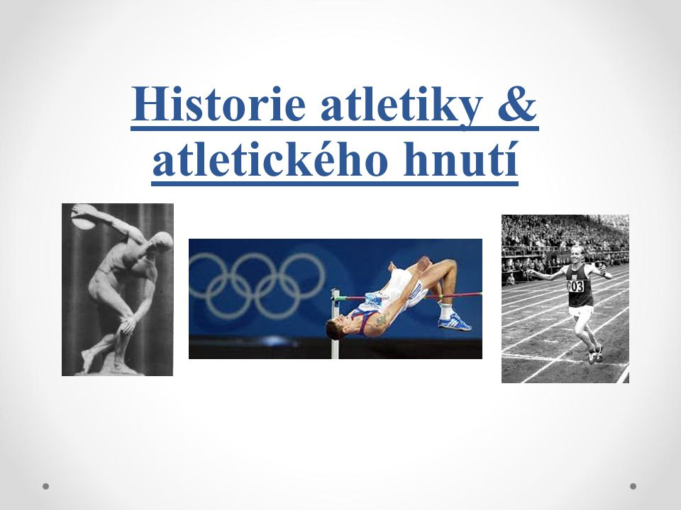 Historie atletiky & atletického hnutí