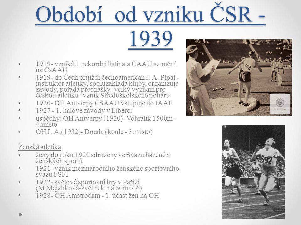 Období od vzniku ČSR - 1939 1919- vzniká 1. rekordní listina a ČAAU se mění na ČsAAU.