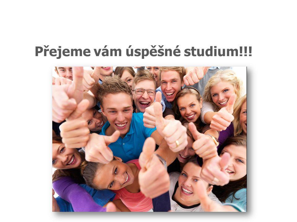 Přejeme vám úspěšné studium!!!