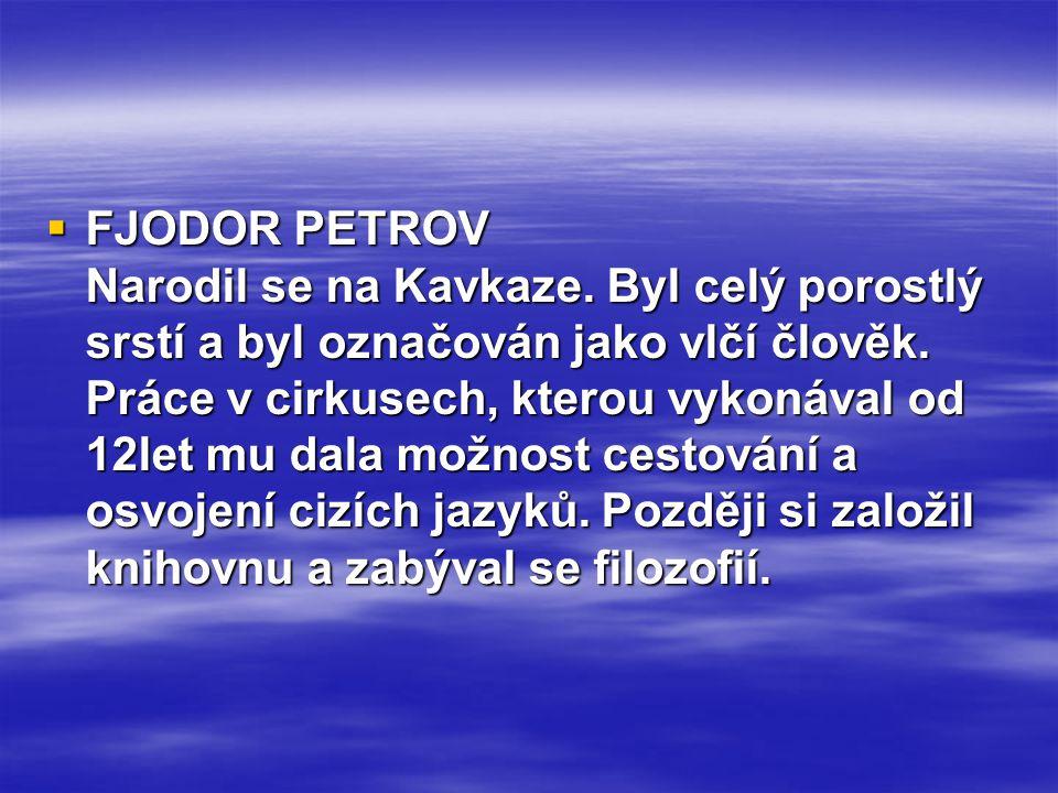 FJODOR PETROV Narodil se na Kavkaze