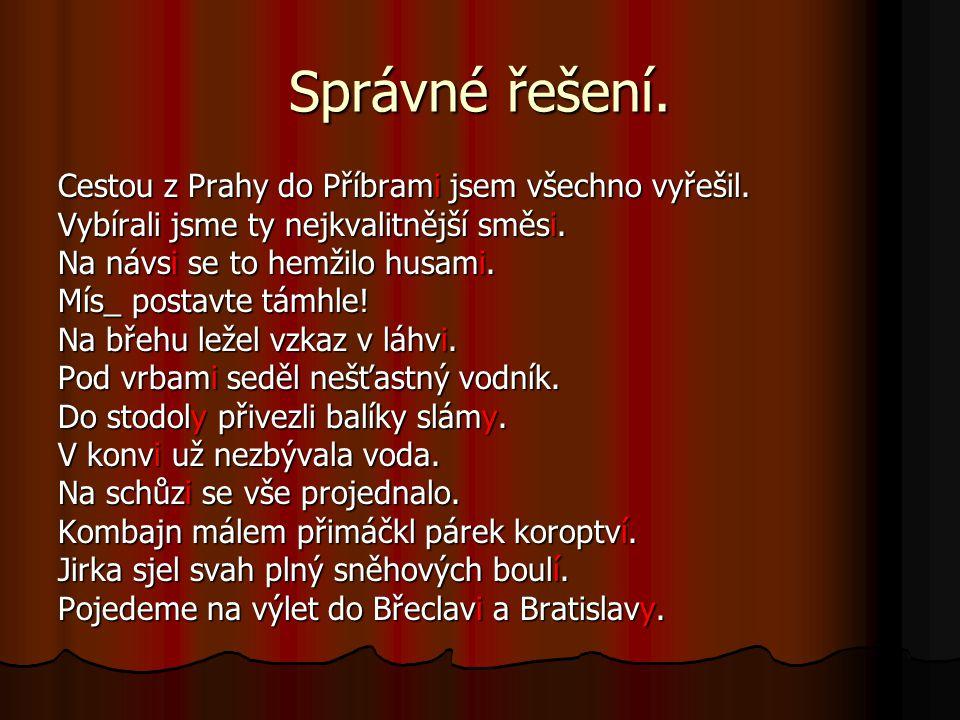 Správné řešení. Cestou z Prahy do Příbrami jsem všechno vyřešil.