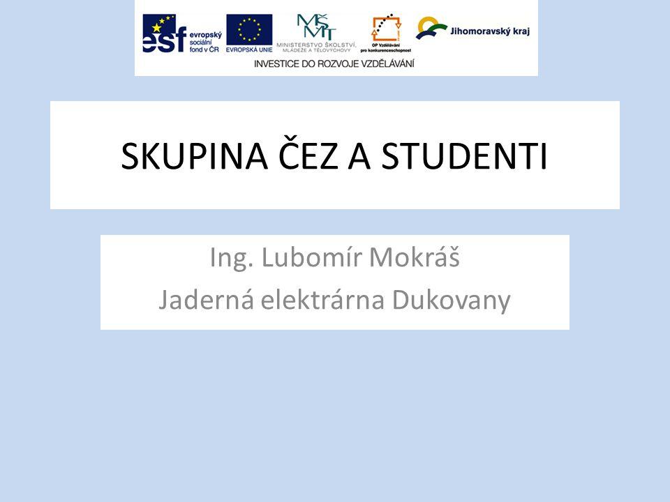 Ing. Lubomír Mokráš Jaderná elektrárna Dukovany
