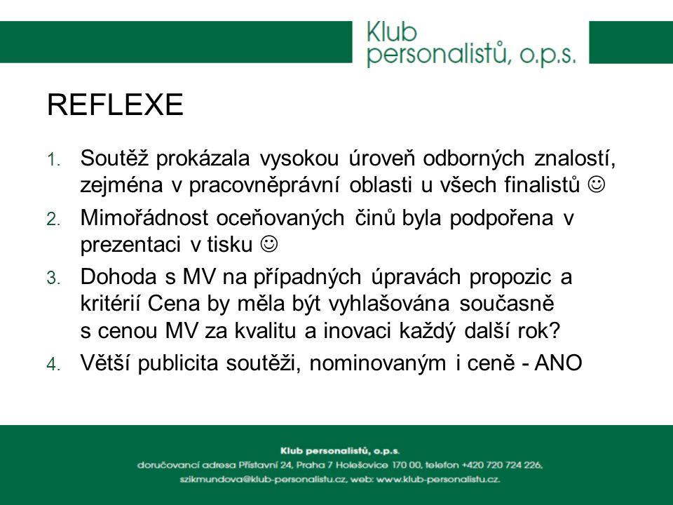 REFLEXE Soutěž prokázala vysokou úroveň odborných znalostí, zejména v pracovněprávní oblasti u všech finalistů 