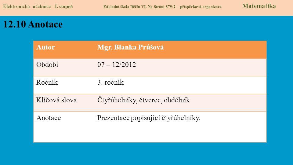 12.10 Anotace Autor Mgr. Blanka Průšová Období 07 – 12/2012 Ročník