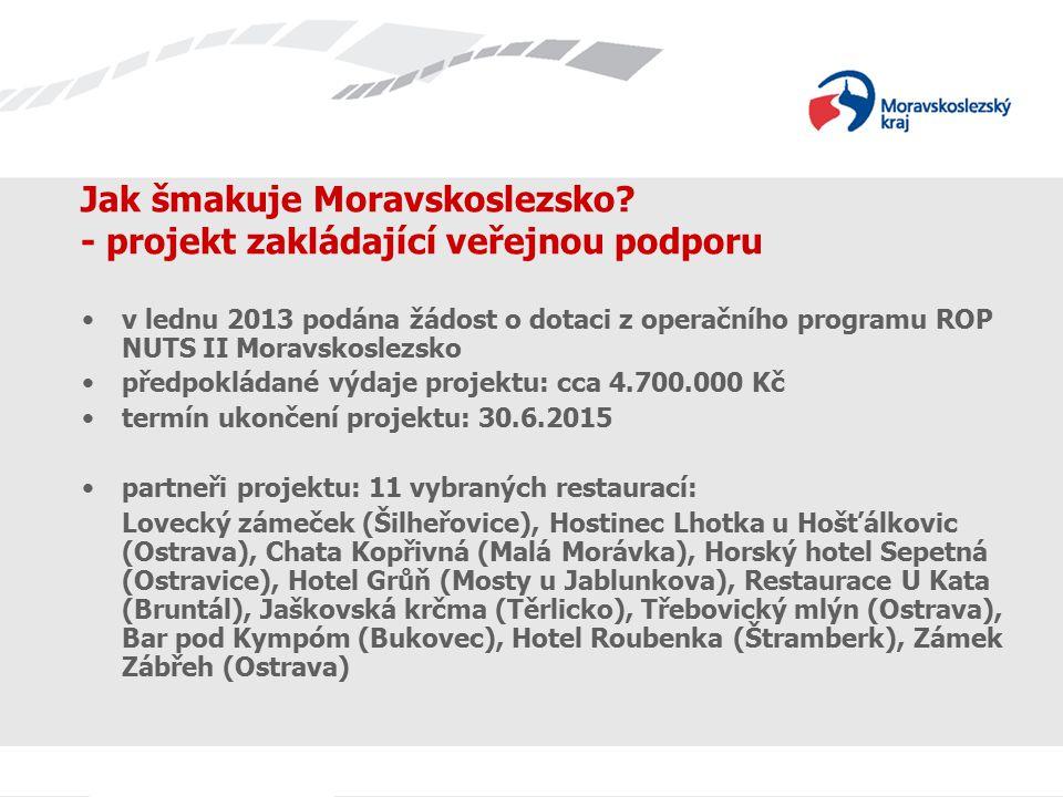 Jak šmakuje Moravskoslezsko - projekt zakládající veřejnou podporu