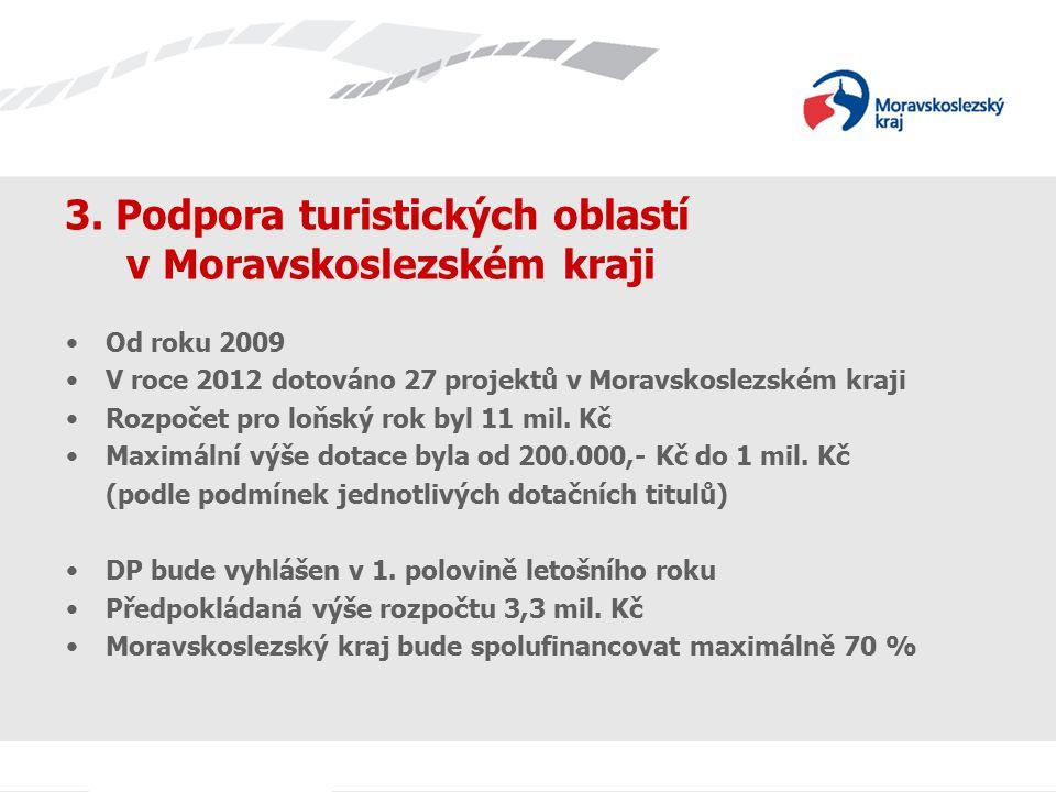 3. Podpora turistických oblastí v Moravskoslezském kraji