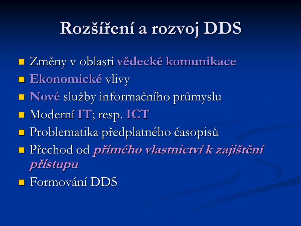 Rozšíření a rozvoj DDS Změny v oblasti vědecké komunikace