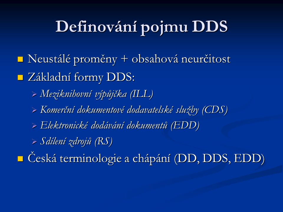 Definování pojmu DDS Neustálé proměny + obsahová neurčitost