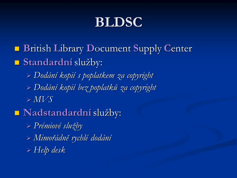 BLDSC British Library Document Supply Center Standardní služby: