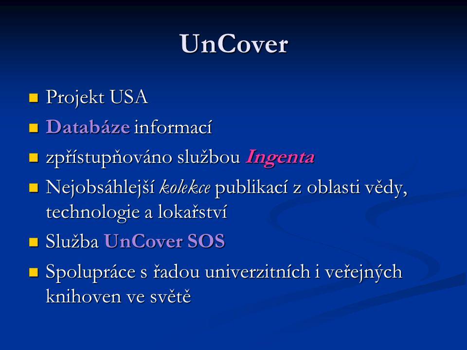 UnCover Projekt USA Databáze informací zpřístupňováno službou Ingenta