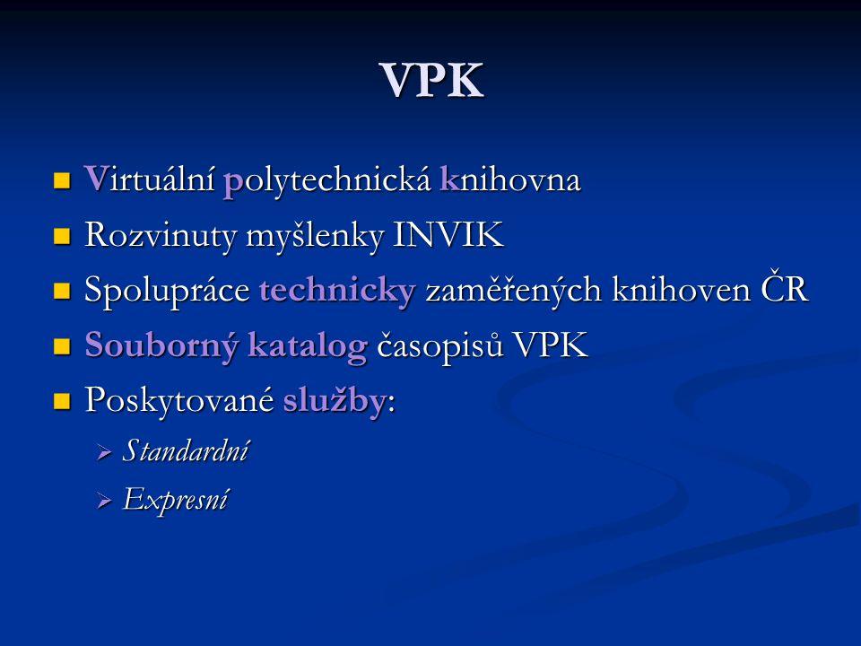 VPK Virtuální polytechnická knihovna Rozvinuty myšlenky INVIK