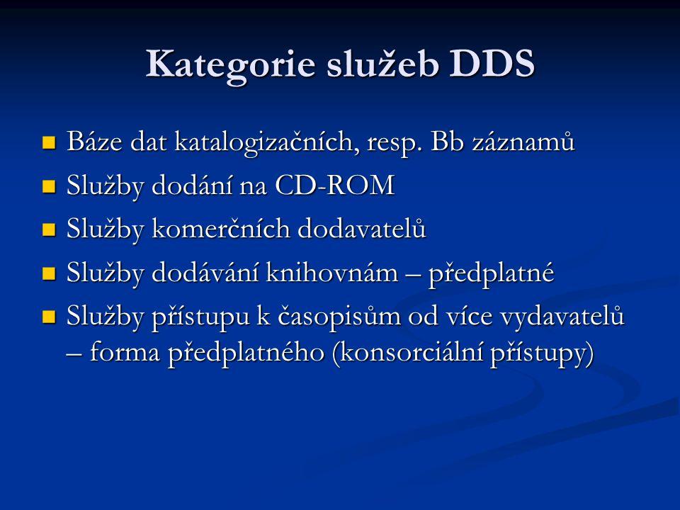 Kategorie služeb DDS Báze dat katalogizačních, resp. Bb záznamů