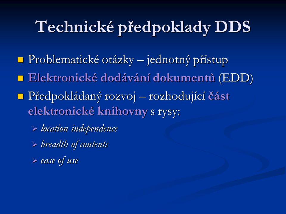 Technické předpoklady DDS