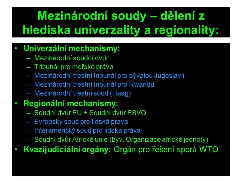 Mezinárodní soudy – dělení z hlediska univerzality a regionality:
