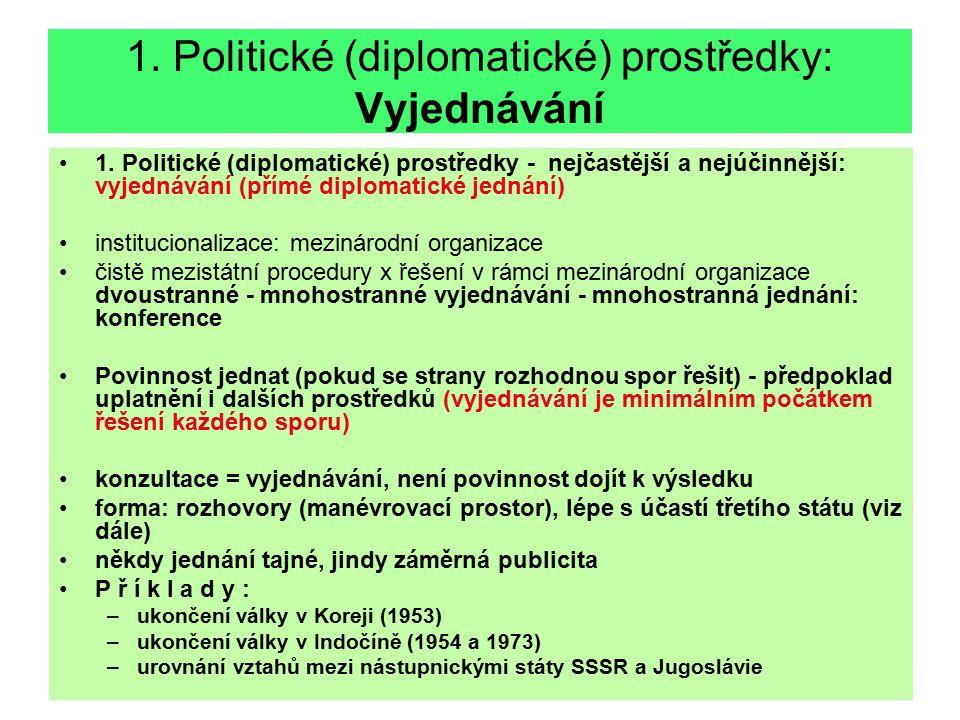 1. Politické (diplomatické) prostředky: Vyjednávání